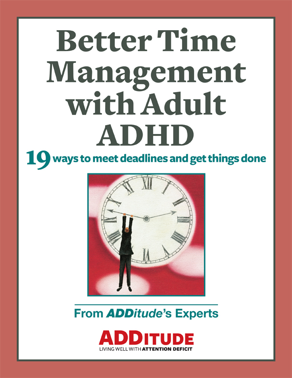 ADDitude Download: Better Time Management with Adult ADHD