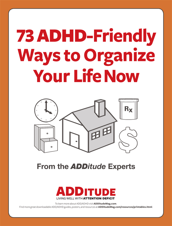 ADDitude Download: 73 Ways to Organize Your Life