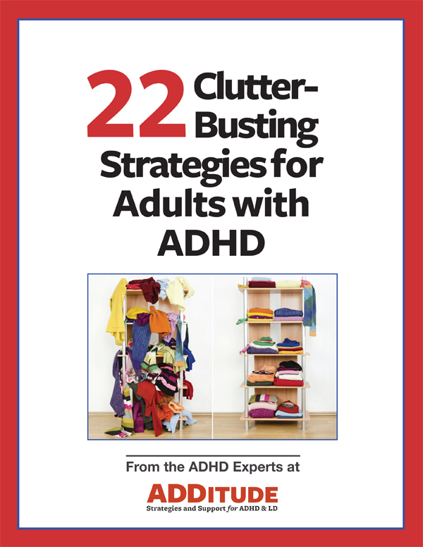 ADDitude Download: 22 Clutter-Busting Strategies for Adults with ADHD