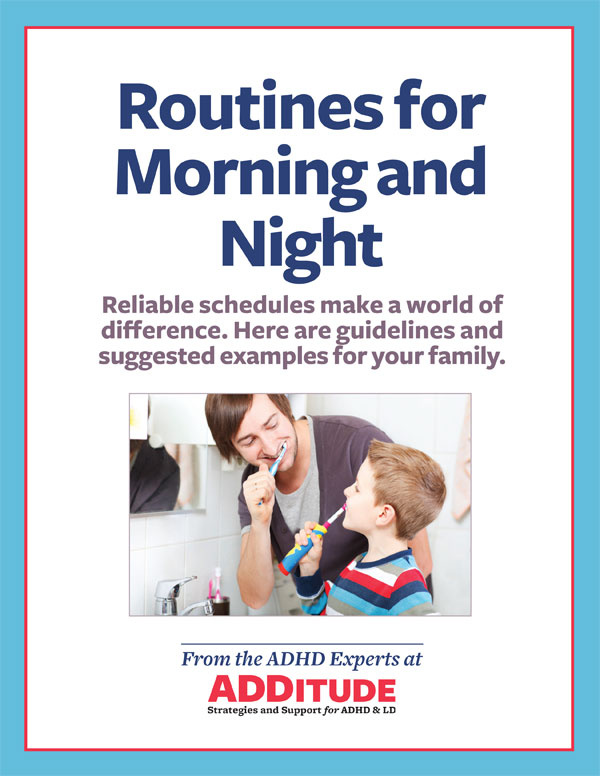 though they may insist otherwise children with adhd desperately need and often thrive with reliable daily routines particularly in the morning and at