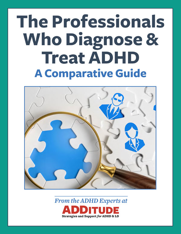 What Kind of Doctor Diagnoses ADHD? An ADDitude free download