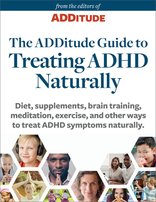 ADDitude Download: Treating ADHD Naturally