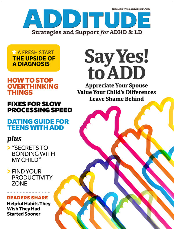 Summer 2019 issue of ADDitude magazine!